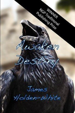 Awaken Destiny James Holden-White