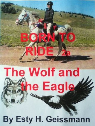 Born to Ride 2a - The Wolf and The Eagle Esty H. Geissmann