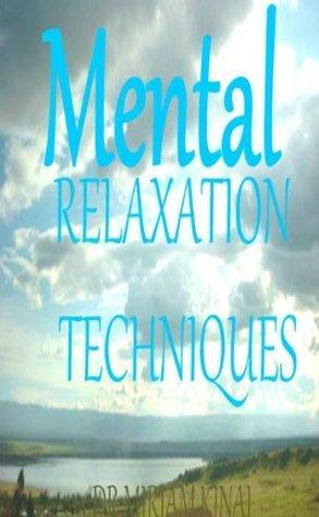 Mental Relaxation Techniques Miriam Kinai