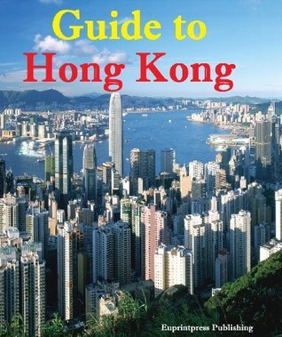 Guide to Hong Kong  by  Euprintpress Publishing