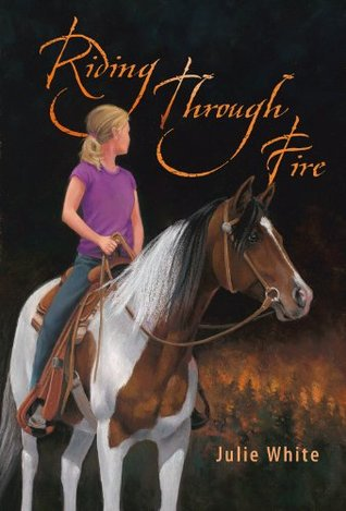 Riding Through Fire  by  Julie White