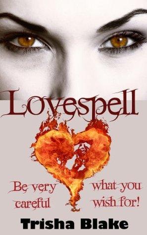 Lovespell  by  Trisha Blake