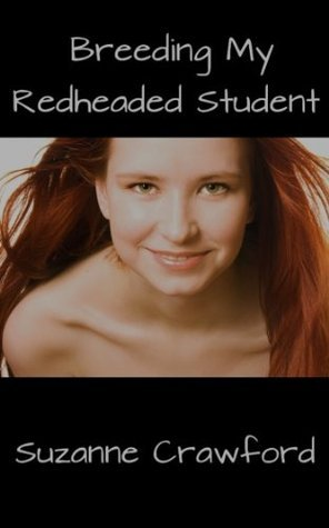 Breeding My Redheaded Student  by  Suzanne Crawford