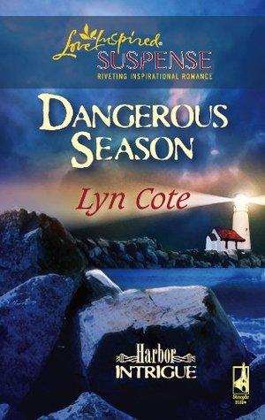 Dangerous Season (Mills & Boon Love Inspired Suspense) (Harbor Intrigue - Book 1) Lyn Cote