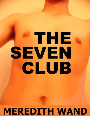 The Seven Club  by  Meredith Wand