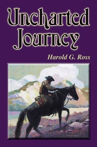 Uncharted Journey  by  Harold G. Ross