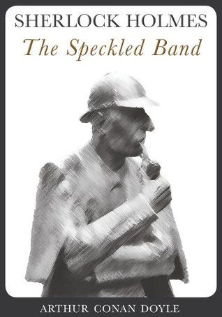 The Speckled Band (Annotated) Arthur Conan Doyle