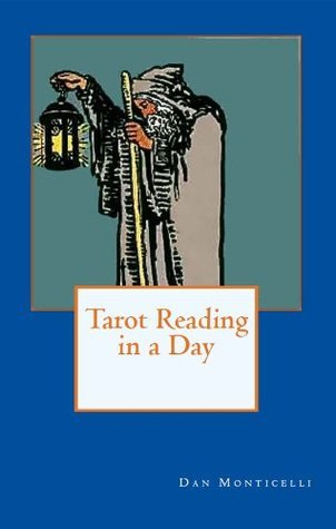 Tarot Reading in a Day Dan Monticelli