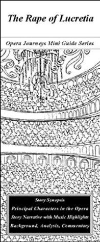 Brittens THE RAPE OF LUCRETIA, Opera Journeys Mini Guide (Opera Journeys Mini Guide Series) Burton Fisher