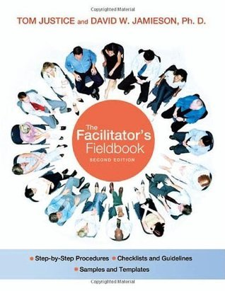 The Facilitators Fieldbook (2nd Edition)  by  Tom Justice