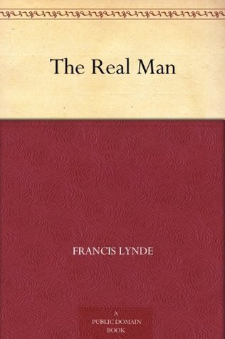 The Real Man  by  Francis Lynde