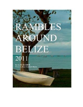 Rambles Around Belize 2011 Lan Sluder