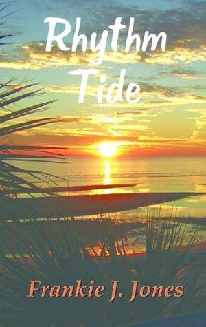 Rhythm Tide  by  Frankie J. Jones