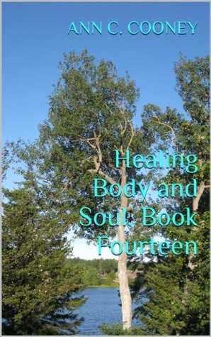 Healing Body and Soul, Book Fourteen (The White Witch Series) Ann C. Cooney