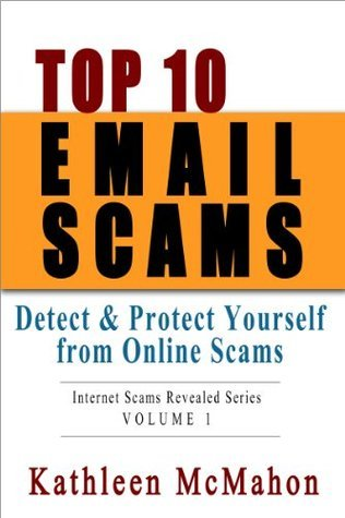 Top 10 Email Scams  by  Kathleen McMahon