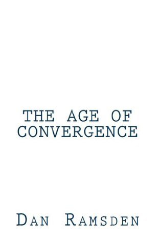 The Age of Convergence  by  Dan Ramsden