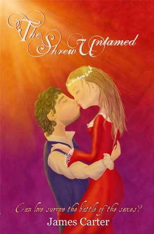 The Shrew Untamed  by  James  Carter