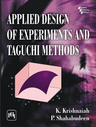 Applied Design of Experiments and Taguchi Methods K. Krishnaiah