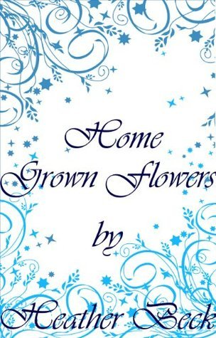Home Grown Flowers (The Horror Diaries, #16 ) Heather Beck