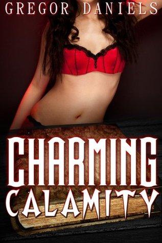 Charming Calamity  by  Gregor Daniels