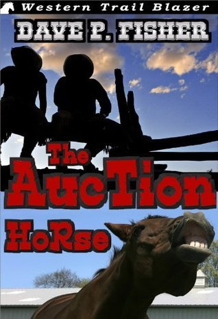 The Auction Horse  by  Dave P. Fisher