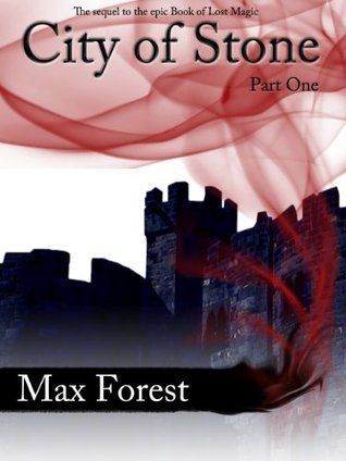 City of Stone (part one) Max Forest