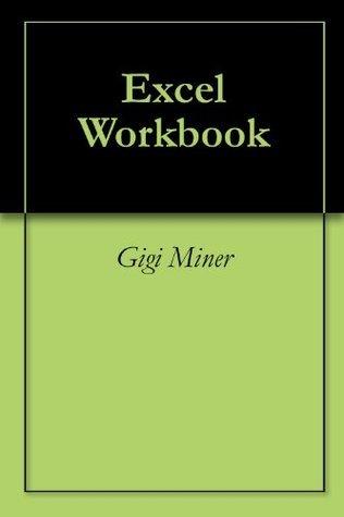 Excel Workbook  by  Gigi Miner