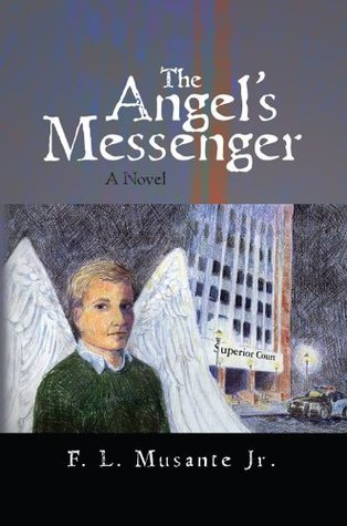 The Angels Messenger  by  F.L. Musante Jr.