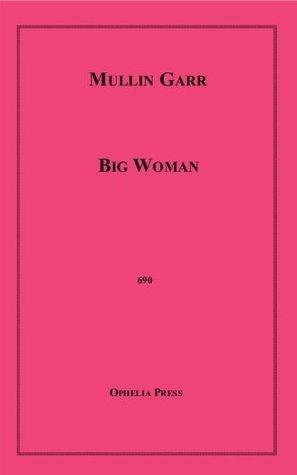 Big Woman  by  Mullin Garr