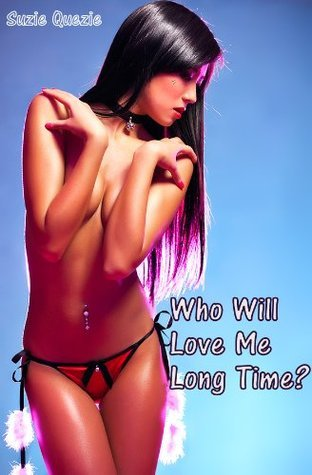 Who Will Love Me Long Time? (The Punk Chick Series)  by  Suzie Quezie