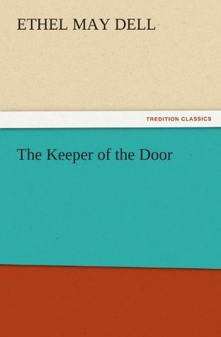 The Keeper of the Door  by  Ethel M. (Ethel May) Dell