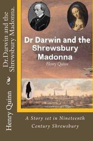Dr Darwin and the Madonna of Shrewsbury  by  Henry Quinn