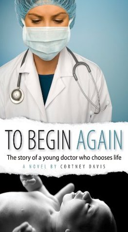 To Begin Again Cortney Davis