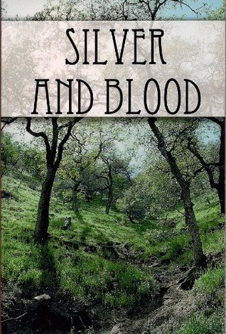 Silver and Blood  by  Trina Talma