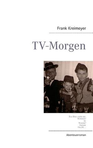 TV-Morgen  by  Frank Kreimeyer