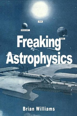 Freaking Astrophysics  by  Brian Williams