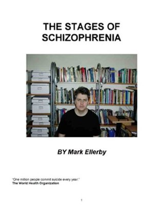 The Stages of Schizophrenia (Part 1)  by  Mark Ellerby