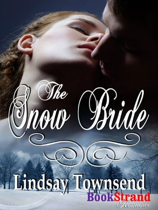 The Snow Bride (BookStrand Publishing Romance)  by  Lindsay Townsend