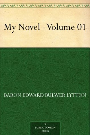 My Novel - Volume 01  by  Edward Bulwer-Lytton