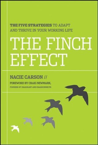 The Finch Effect: The Five Strategies to Adapt and Thrive in Your Working Life  by  Nacie Carson
