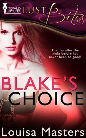 Blakes Choice  by  Louisa Masters