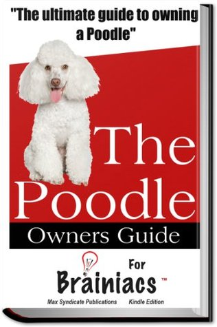 The Poodle Owners Guide For Brainiacs Max Syndicate