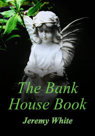 The Bank House Book Jeremy White