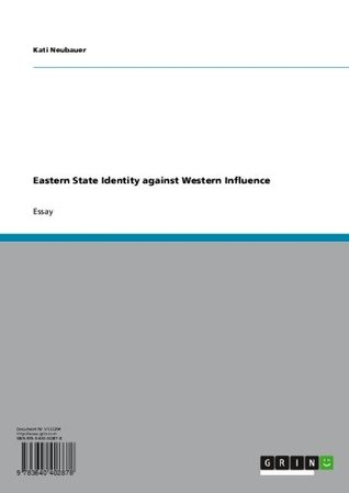 Eastern State Identity against Western Influence  by  Kati Neubauer