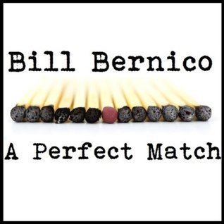 A Perfect Match Bill Bernico