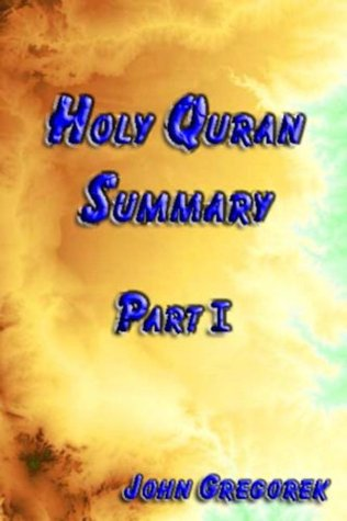 Summary Holy Quran (part 1) John Gregorek