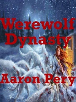 Werewolf Dynasty  by  Aaron Pery