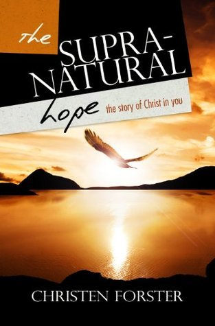 The Supra-Natural Hope Christen Forster