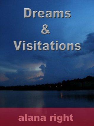 Dreams and Visitations Alana Right