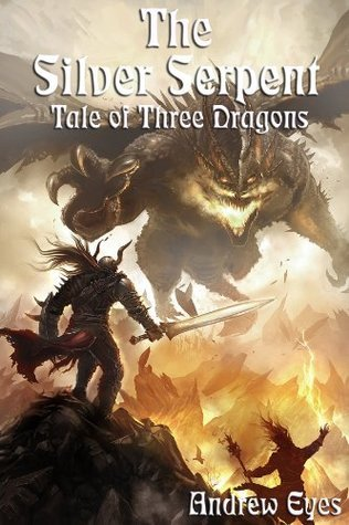 The Silver Serpent (Tale of Three Dragons 3: The Light Bringer) Andrew Eyes